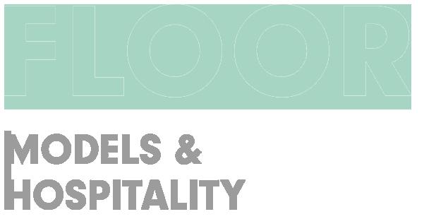 FLOOR Models & Hospitality
